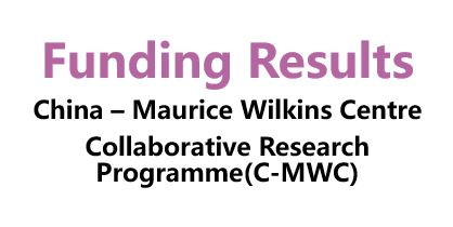 Funding results of China – Maurice Wilkins Centre Collaborative Research Programme (C-MWC)